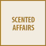 SCENTED AFFAIRS