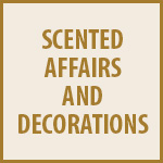 SCENTED AFFAIRS AND DECORATIONS