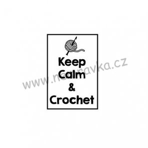 Silicone Stamp by Nemravka / Keep Calm and Crochet